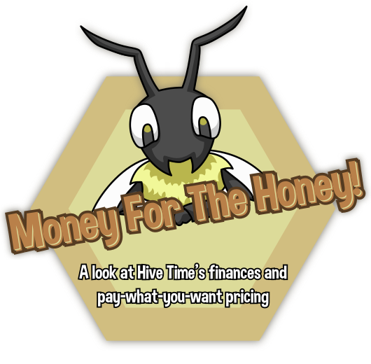 Money for the honey! A look at Hive Time's finances and pay-what-you-want pricing.