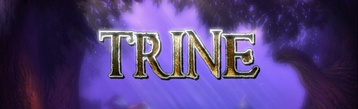 Trine: A very pretty game.